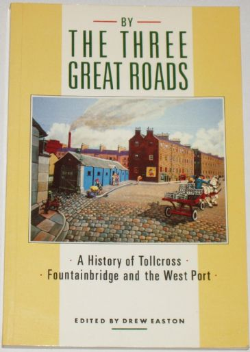 By The Three Great Roads - A History of Tollcross, Fountainbridge and the West Port